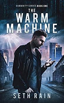 Seth Rain sci-fi The warm machine book