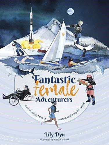 Fantastic Female Adventurers, by Lily Dyu